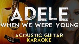 Adele - When We Were Young   Acoustic Guitar Karaoke Instrumental Lyrics Cover Sing Along