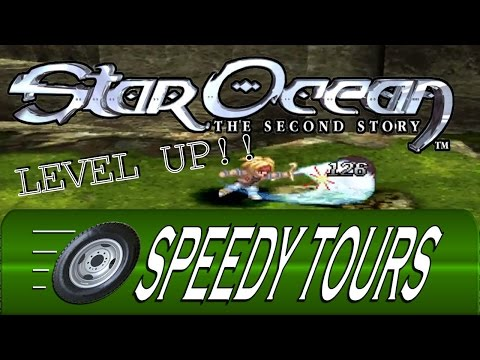 Star Ocean The Second Story - Speedy Tours Level Up!   RPG Tour Guide