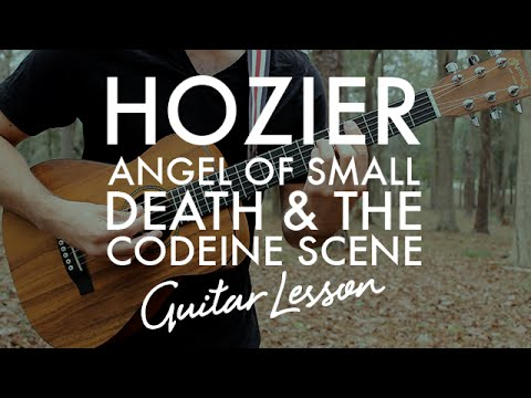 Hozier Angel Of Small Death The Codeine Scene Guitar Lesson