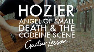 Hozier - Angel Of Small Death & The Codeine Scene (Guitar Lesson/Tutorial)