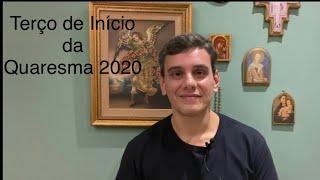 TERÇO DE INÍCIO DA QUARESMA 2020
