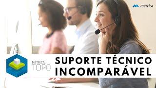 Métrica TOPO: suporte técnico INCOMPARÁVEL!