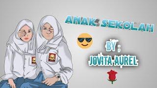 ANAK SEKOLAH BY JOVITA AUREL   REGGAE SKA