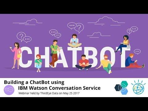 Webinar - Building a ChatBot using IBM Watson Conversation Service