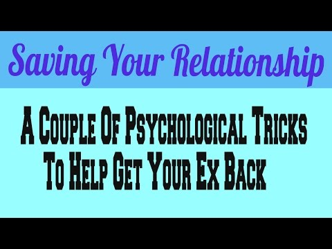 a couple of psychological tricks to help get your ex back