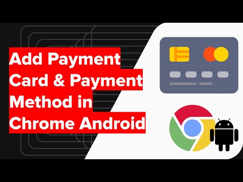 How to Add Payment Card & Payment Method in Chrome Android?