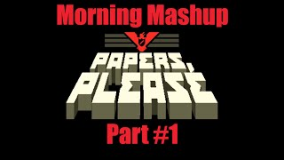 Morning Mashup: Papers, Please [Simulator]