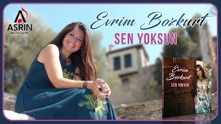 Evrim Bozkurt-Sen Yoksun-Asrın Müzik Yapım