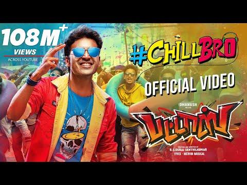 chill-bro-video-song-|-pattas-|-dhanush-|-vivek---mervin-|-sathya-jyothi-films