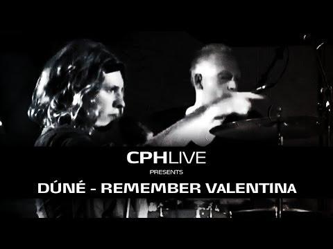 Download CPHLIVE Feat.  Dúné @ Pumpehuset - Remember Valentina