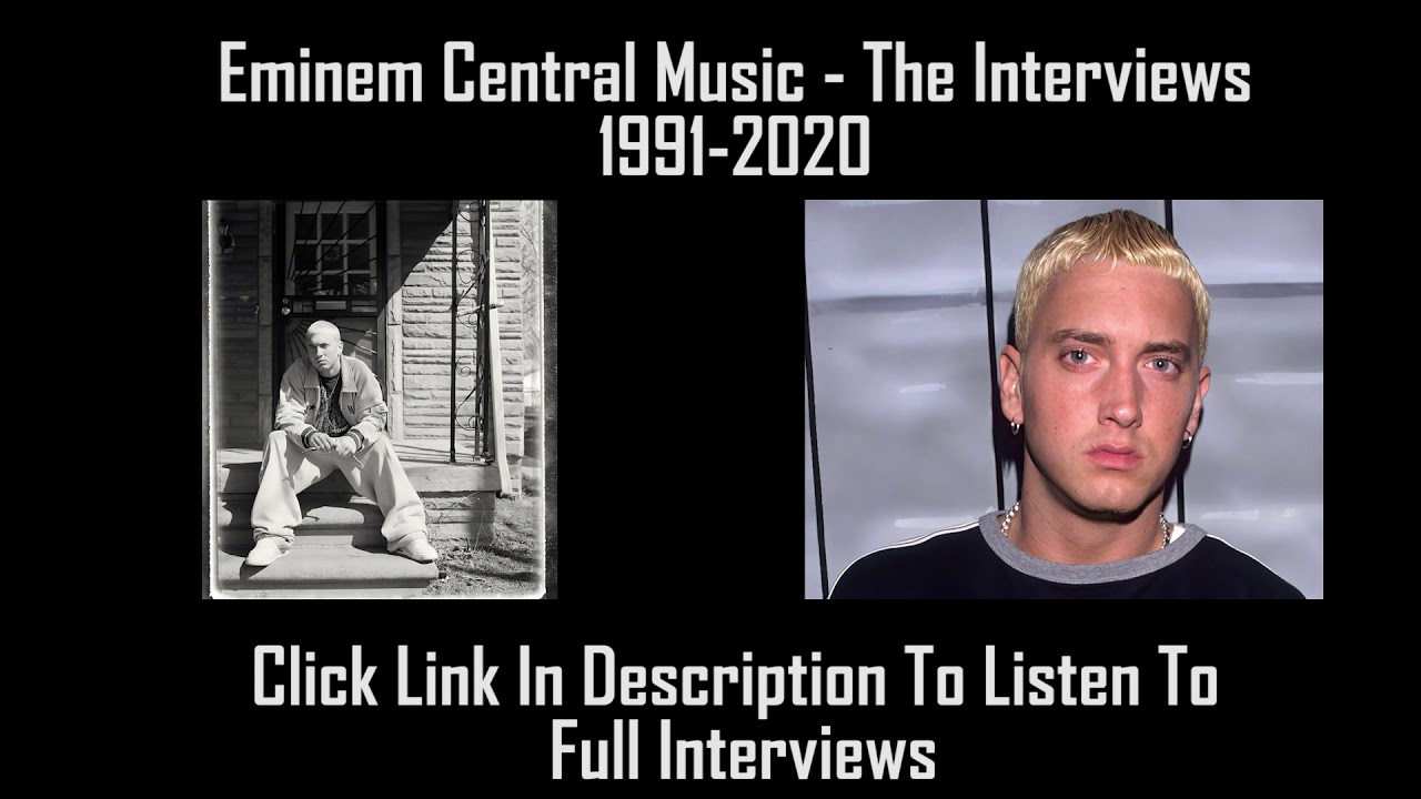 Eminem Central Music - The Interviews (1991-2020)