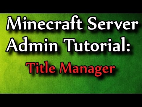 Minecraft Admin How-To: Title Manager