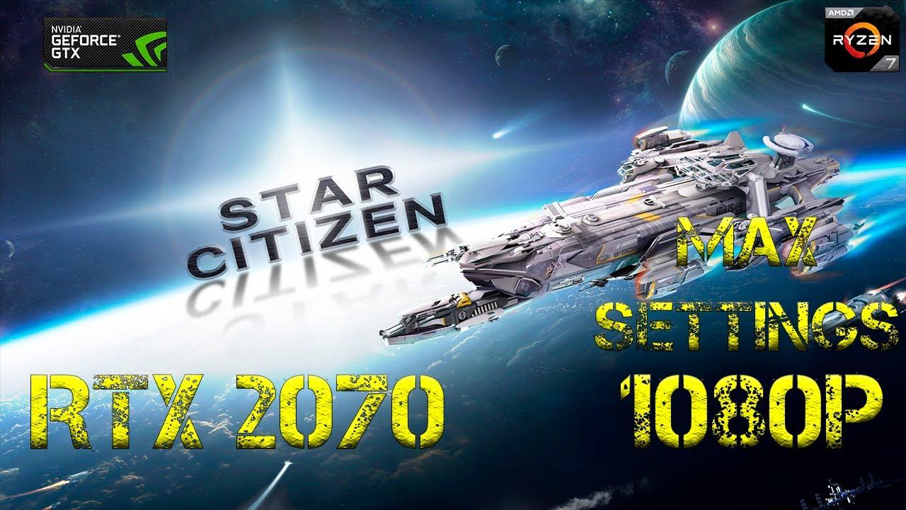 STAR CITIZEN 3 4 1 | RTX 2070 | 1080p | Directx 11 | FRAME-RATE TEST