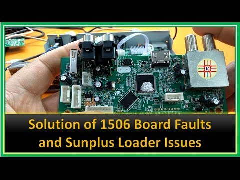 The Solution of 1506 Board Faults and Sunplus Loader Issues  A