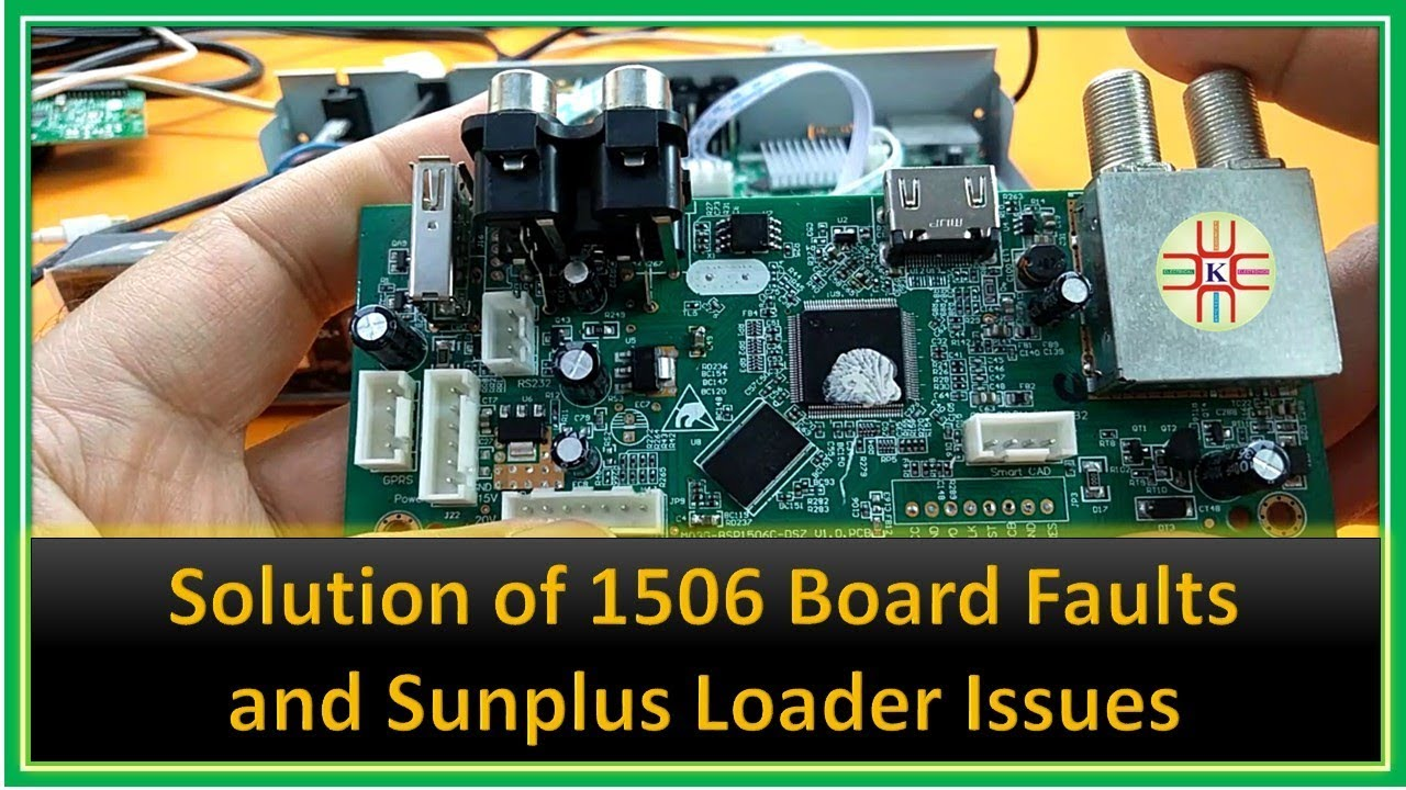 The Solution of 1506 Board Faults and Sunplus Loader Issues  A Detail in  Urdu/Hindi