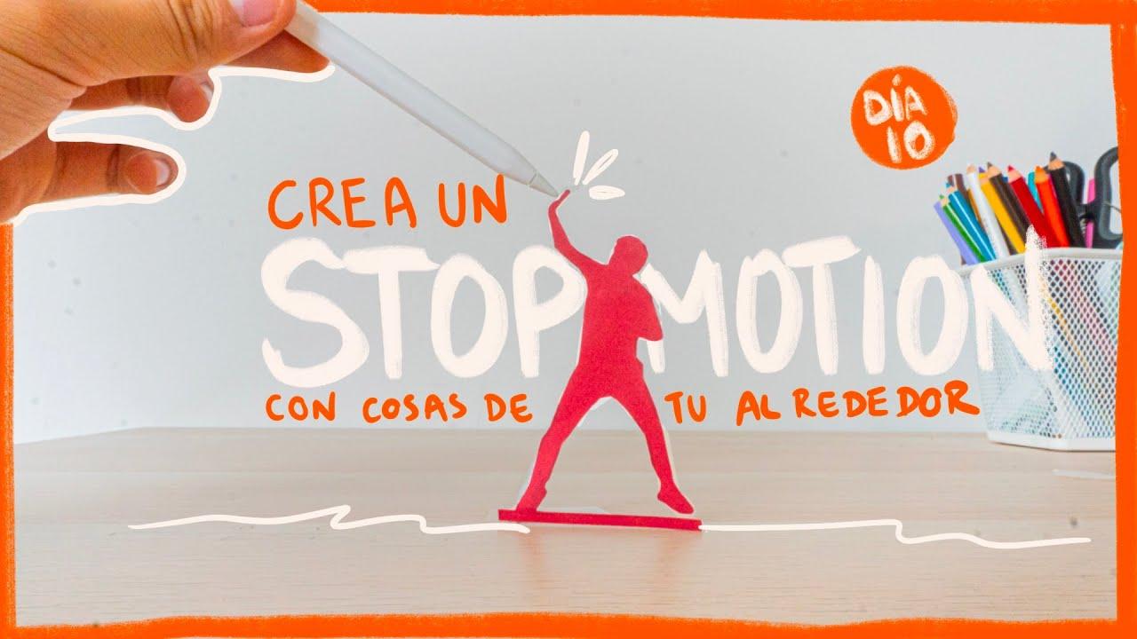 HÁGAMOS NUESTRO PRIMER VIDEO EN STOP MOTION - DIA 10