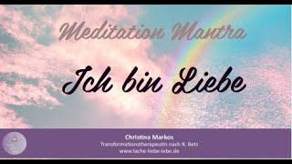 Meditation - Mantra- Ich bin Liebe