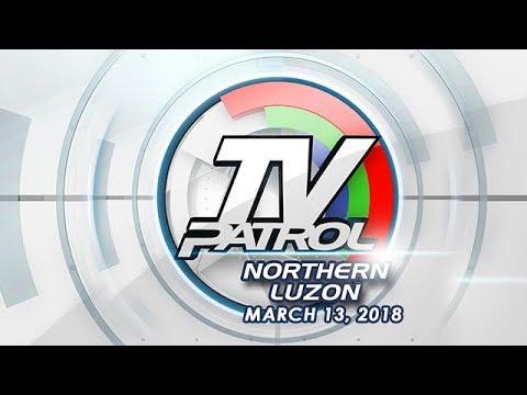 TV Patrol Northern Luzon - Mar 13, 2018