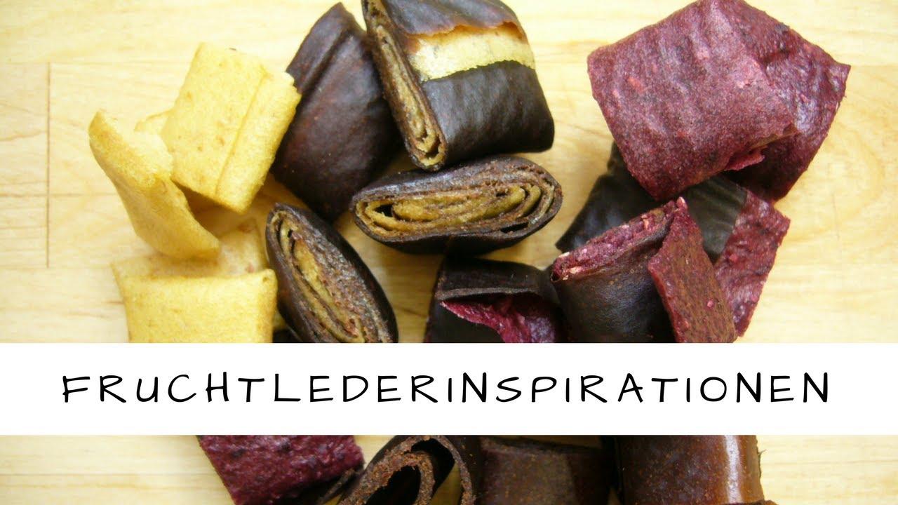 Vegane Rohkost: Fruchtlederinspirationen