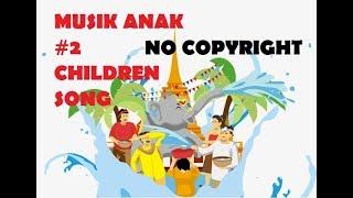 Musik Anak-Anak No Copyright & Link Download, Lagu Anak-Anak untuk youtube #2