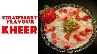 Strawberry Flavour Kheer | एक बार ऐसी खीर बना कर खाऐ बार बार बनाऐगे | स्ट्रॉबेरी खीर | Foodies