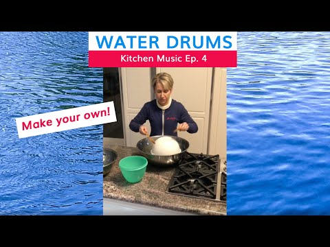 Kitchen Music with Music Rhapsody Ep. 4 - Water Drums with Teacher Lynn
