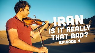 Iran - Is It Really That Bad? Episode 4