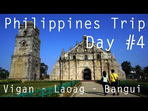 Philippines Trip | Day #4 | Vigan - Laoag - Paoay - Bangui