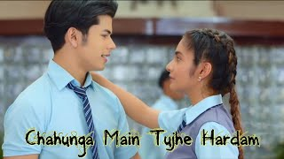 Chahunga Main Tujhe Hardam Full HD Song
