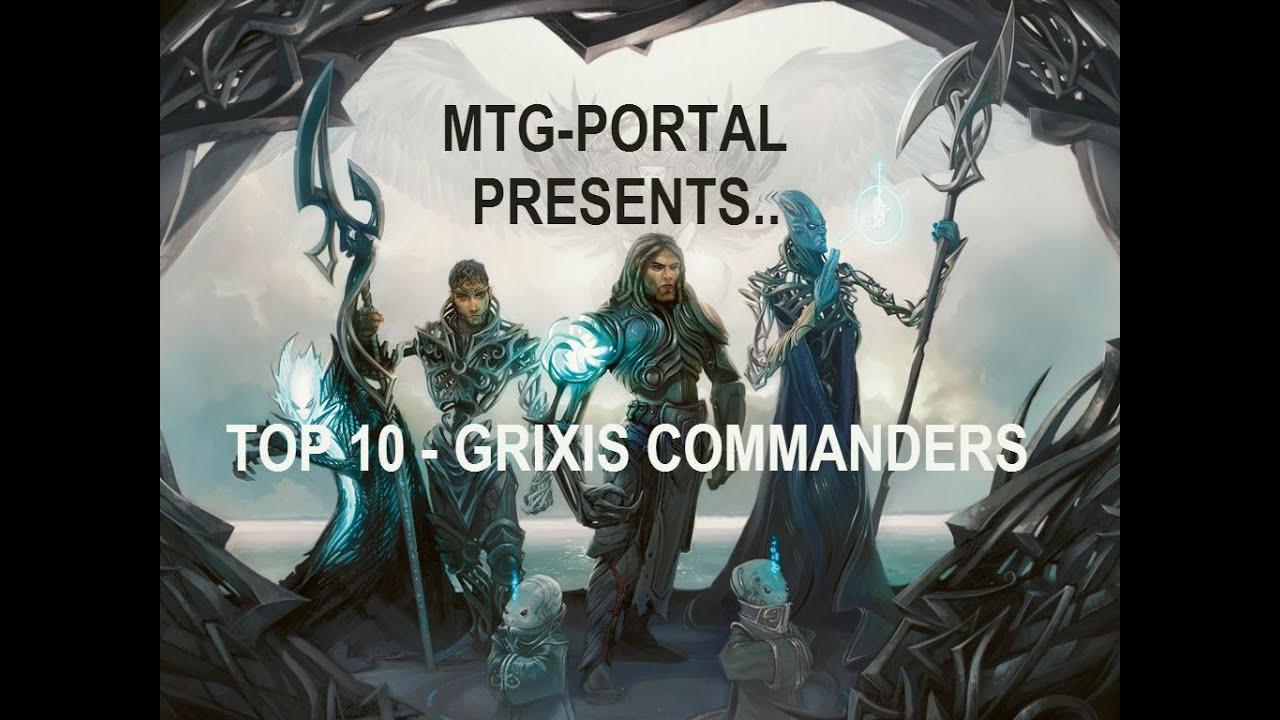 Top 10 Grixis E D H Commanders!!!