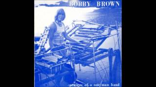 Bobby Brown - Prayers Of A One Man Band (full album)