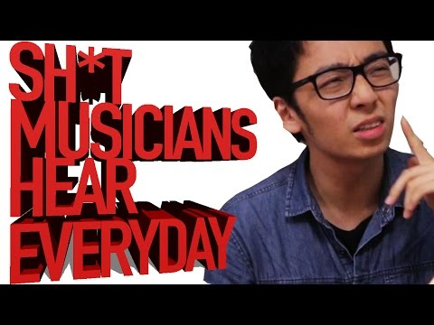 SH*T NON MUSICIANS SAY TO MUSICIANS