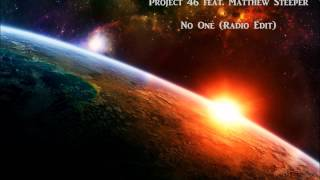 Project 46 feat. Matthew Steeper - No One (Radio Edit)