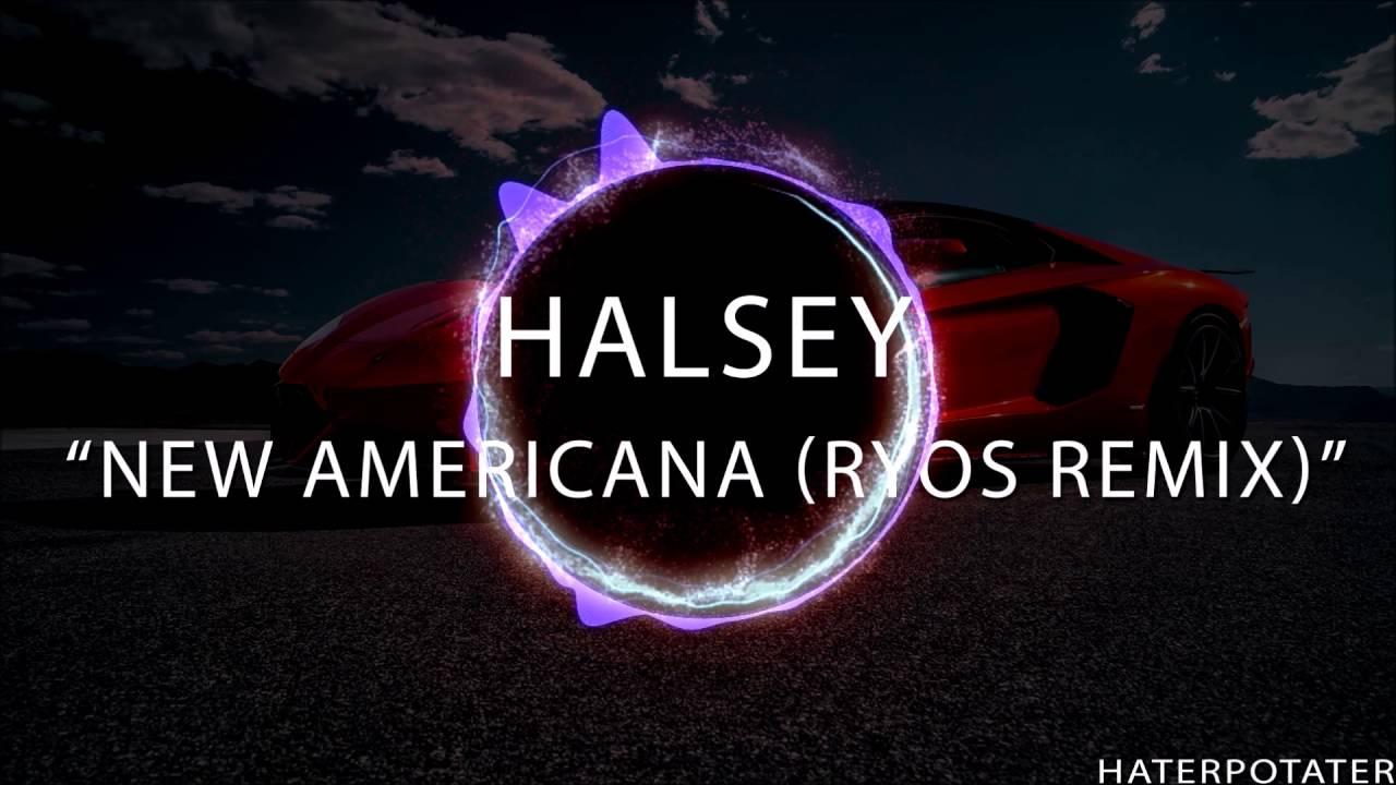 Halsey - New Americana (Ryos Remix)