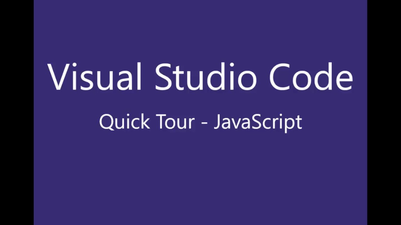 Quick Tour of Visual Studio Code using JavaScript