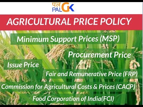 Agricultural Price Policy: MSP, Procurement Price , Issue Price, CACP,  FCI