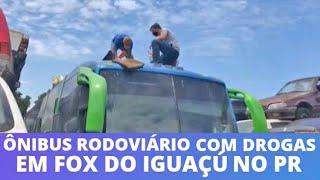 PR Essa é nova !!policia civil apreende drogas em teto de onibus em Foz do Iguaçú