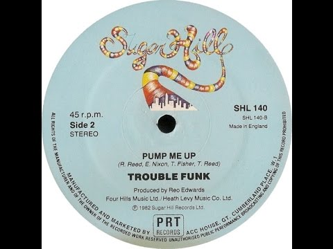 Trouble Funk#Pump Me UP#1982