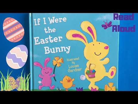 If I Were The Easter Bunny | Picture Storybook For Toddlers And Children | #readaloud #EasterBunny