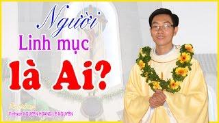 ► Người Linh mục là Ai? - Giảng lễ mở tay. Lm. Vinhsơn Nguyễn Hoàng Lê Nguyên 2016. Ful HD