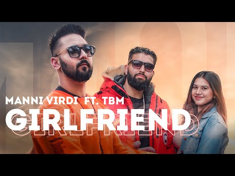 Girlfriend (Official Video) Manni V Ft.TBM | Latest Punjabi Song 2019