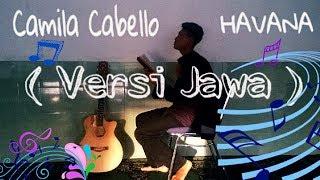 Camila Cabello HAVANA ( Versi Jawa ) Parody by Villains Boys