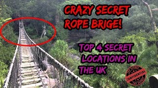 TOP 4 SECRET LOCATIONS IN THE UK?! CRAZY ROPE BRIDGE!!!!