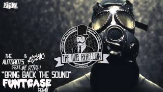 [Dubstep] The Autobots & Dead Audio - Bring Back The Sound (feat. $pyda) (FuntCase Remix)