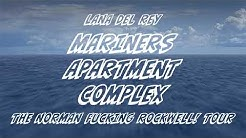 Lana Del Rey - Mariners Apartment Complex [The Norman Fucking Rockwell! Tour] [Studio Version]
