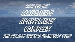Lana Del Rey - Mariners Apartment Complex [The NFR! Tour Studio Version]