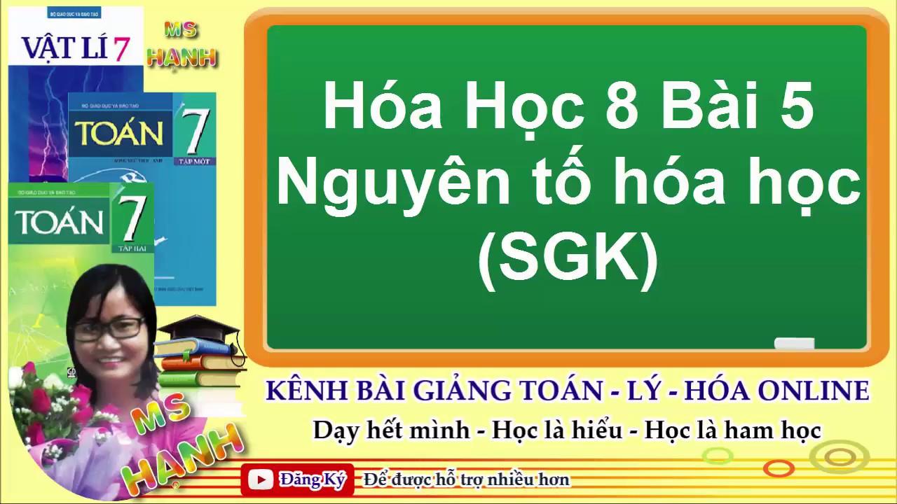 [ Hóa Học 8 ] Bài 5 Nguyên tố hóa học (SGK)