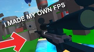 I MADE MY OWN FPS IN ROBLOX
