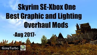 Skyrim SE Best Graphic Overhaul Mods Aug 2017  Xbox One