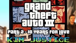 Grand Theft Auto Review: Part 2 - 10 Years for Love!  GTA 3 + Liberty City Stories - Kim Justice